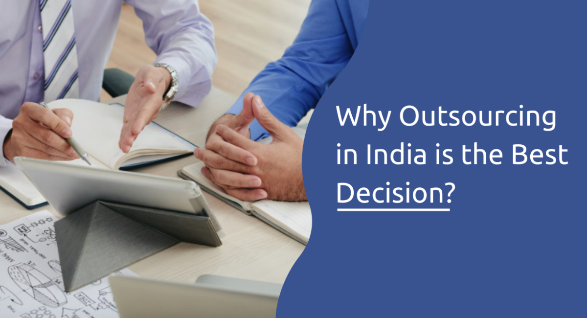 Why Outsourcing in India is the Best Decision? (Updated 2020)