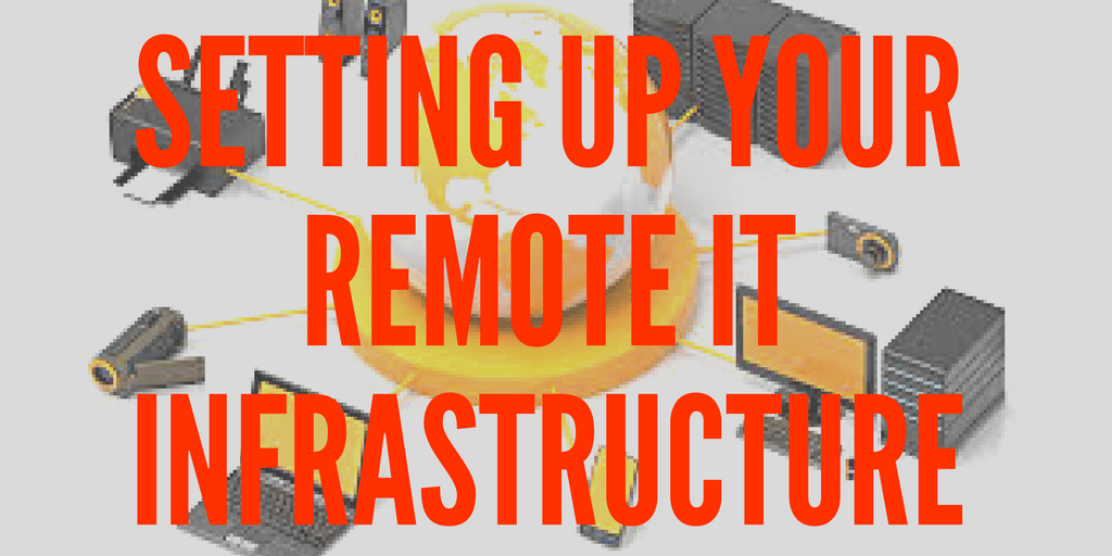 setting up your remote team/IT infrastructure
