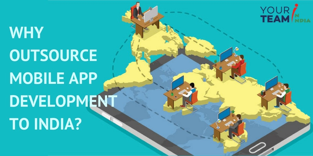 why outsource app development to India - Your Team in India