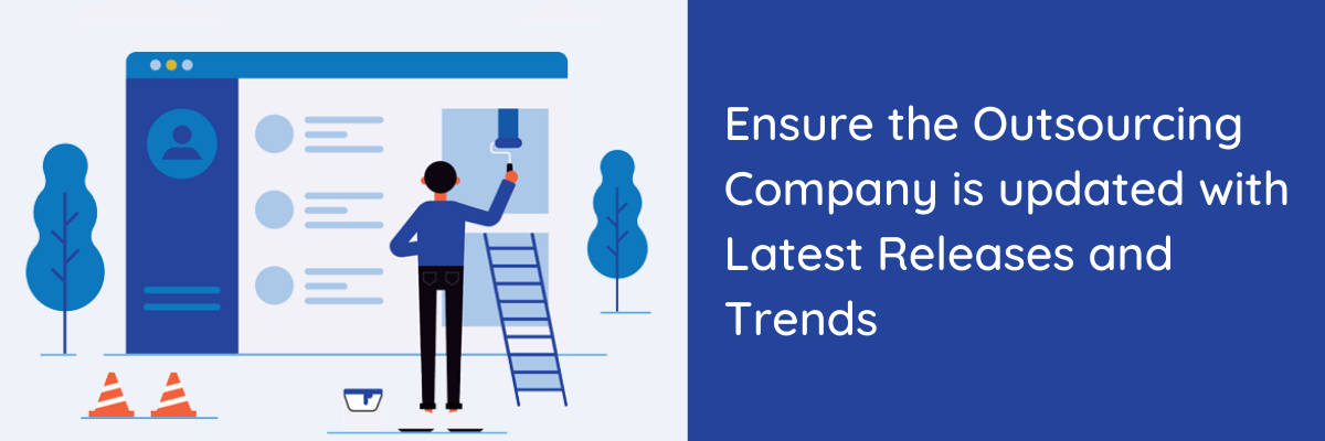 Ensure-the-Outsourcing-Company-is-Updated-with-Latest-Release-and-Trends
