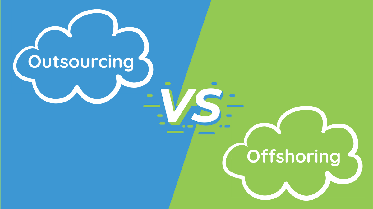 Outsourcing vs Offshoring - Which Works Be...