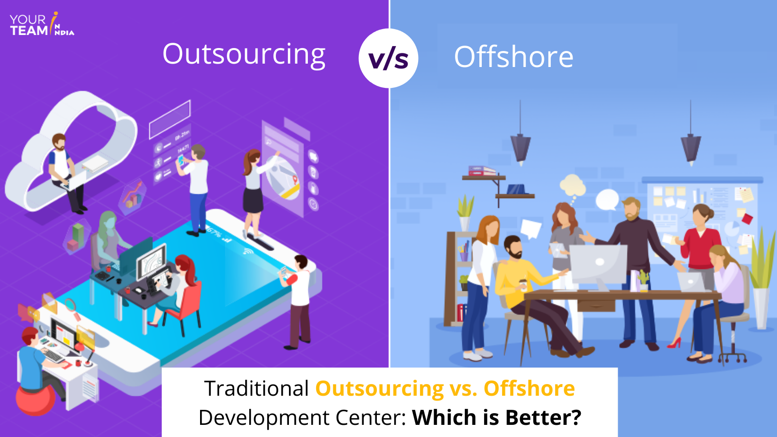 Traditional Outsourcing vs. Offshore Devel...