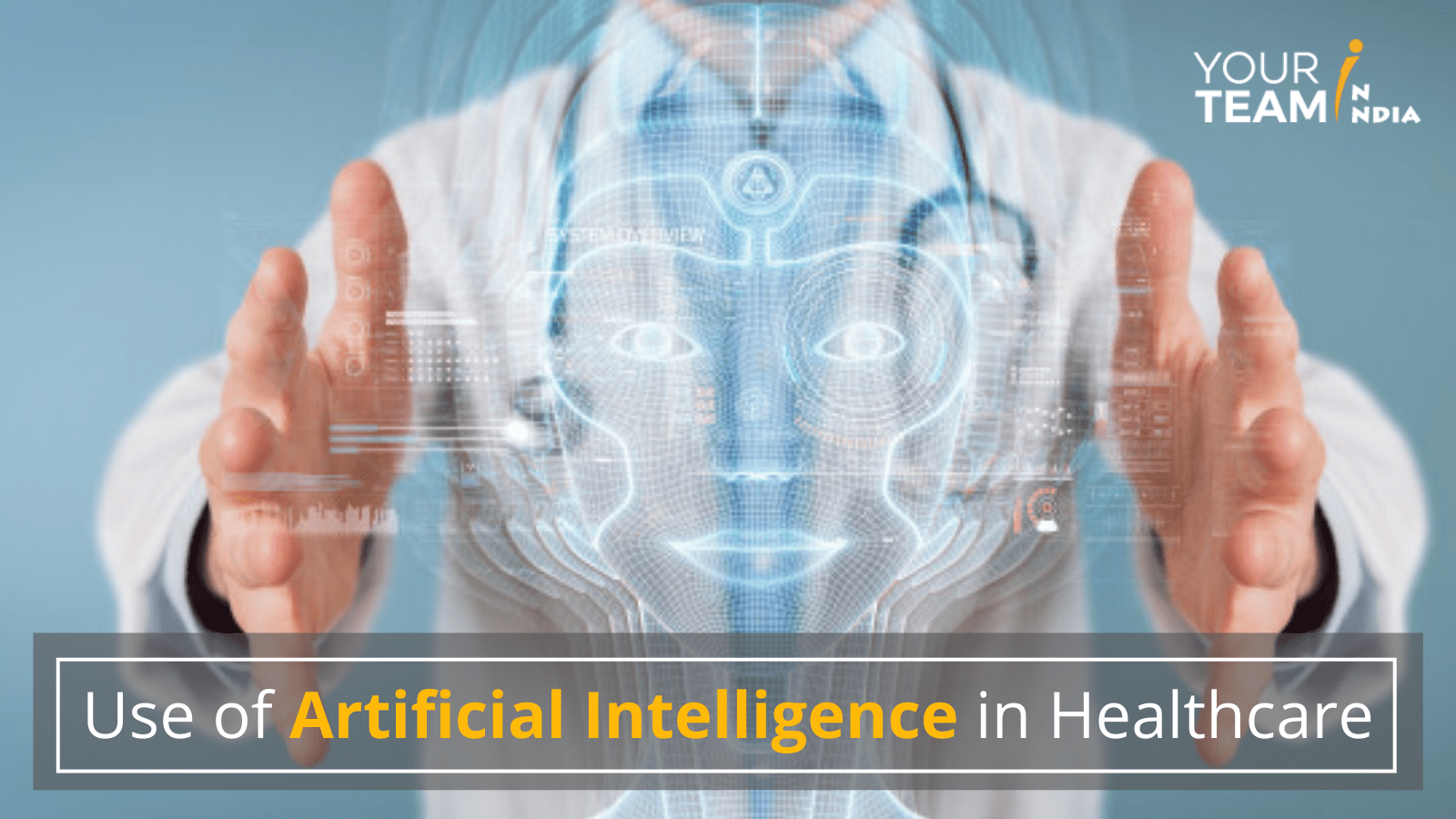 Use of Artificial Intelligence in Healthcare